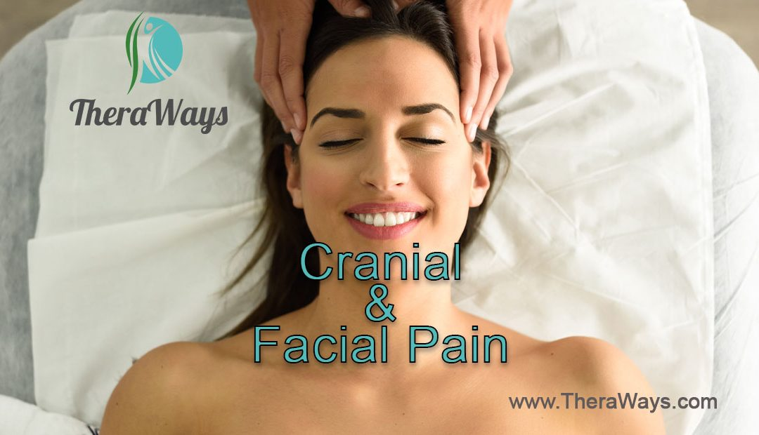 Cranial and Facial Pain Relief at TheraWays Wellness